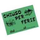CARTELLO CHIUSO PER FERIE FLUORESCENTE 23X32